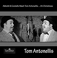 Abbott And Costello Meet Tom Antonellis At Christmas