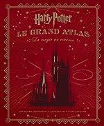 Harry Potter - Le Grand Atlas : La Magie au cinéma de Jody Revenson