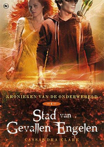 Kronieken van de Onderwereld: Deel 4 Stad van Gevallen Engelen (Dutch Edition)
