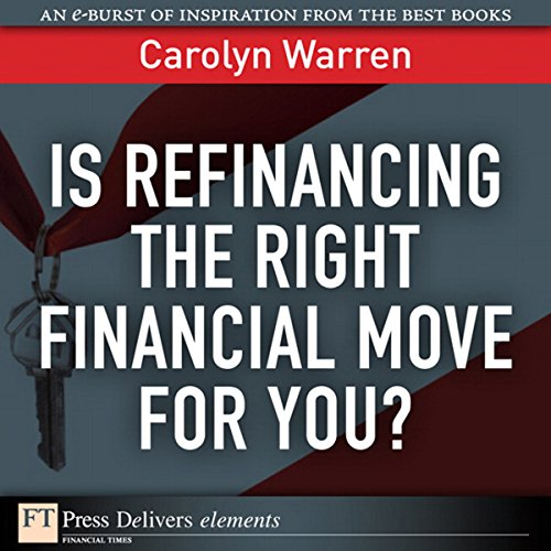 Is Refinancing the Right Financial Move for You? audiobook cover art