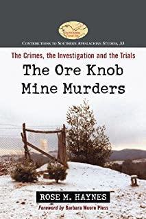The Ore Knob Mine Murders: The Crimes, the Investigation and the Trials (Contributions to Southern Appalachian Studies Book 33)