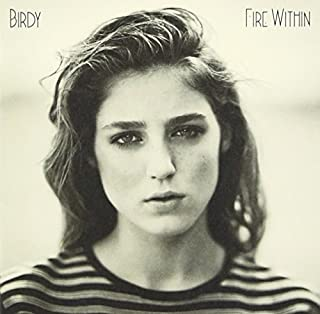 Fire Within by Birdy (2014-01-21)