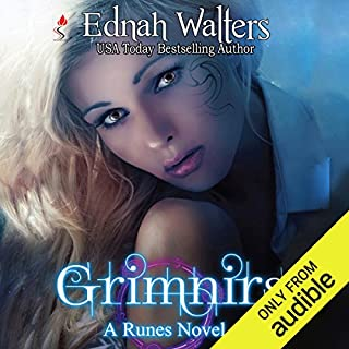 Grimnirs     Runes Series, Book 3              By:                                                                                                                                 Ednah Walters                               Narrated by:                                                                                                                                 Stephanie Terry                      Length: 11 hrs and 3 mins     330 ratings     Overall 4.7
