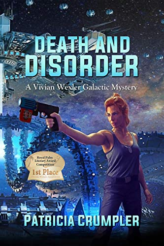 Death and Disorder: A Vivian Wexler Galactic Mystery by [Patricia Crumpler]
