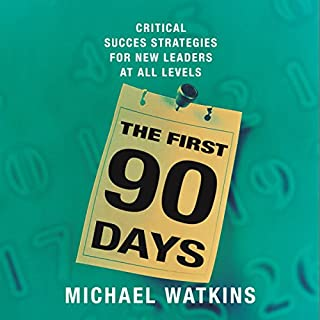 The First 90 Days                   By:                                                                                                                                 Michael Watkins                               Narrated by:                                                                                                                                 Kevin T. Norris                      Length: 5 hrs and 35 mins     331 ratings     Overall 3.7