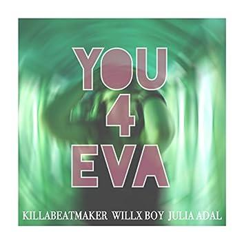 You 4 Eva