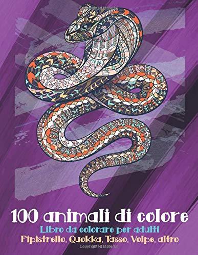 100 animali di colore - Libro da colorare per adulti - Pipistrello, Quokka, Tasso, Volpe, altro