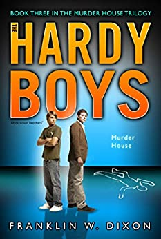 Murder House: Book Three in the Murder House Trilogy (The Hardy Boys: Undercover Brothers 24) by [Franklin W. Dixon]