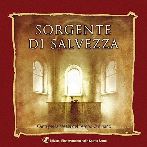 Sorgente di salvezza (Canti per la messa del tempo ordinario)