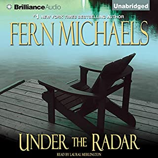 Under the Radar     Revenge of the Sisterhood #13              Written by:                                                                                                                                 Fern Michaels                               Narrated by:                                                                                                                                 Laural Merlington                      Length: 6 hrs and 18 mins     Not rated yet     Overall 0.0