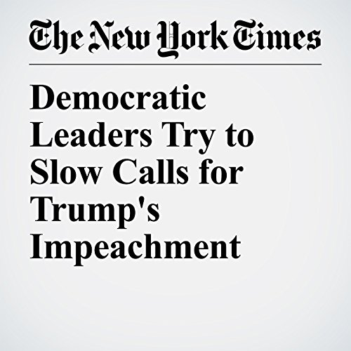 Democratic Leaders Try to Slow Calls for Trump's Impeachment copertina