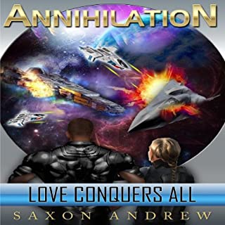 Annihilation     Love Conquers All              By:                                                                                                                                 Saxon Andrew                               Narrated by:                                                                                                                                 Liam Owen                      Length: 9 hrs and 10 mins     37 ratings     Overall 4.5
