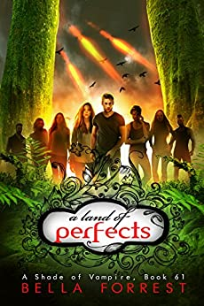 A Shade of Vampire 61: A Land of Perfects by [Bella Forrest]