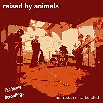 As Nature Intended (The Home Recordings)