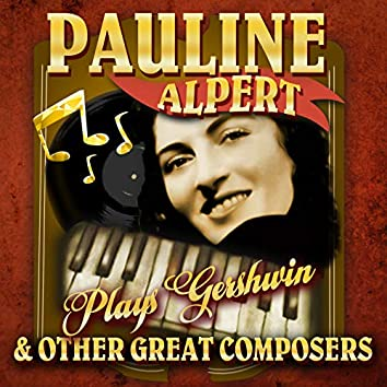 Plays Gershwin & Other Great Composers