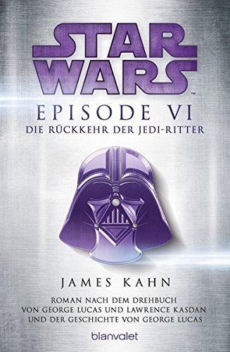 Star Wars™ - Episode VI - Die Rückkehr der Jedi-Ritter: Roman nach dem Drehbuch von George Lucas und Lawrence Kasdan und der Geschichte von George Lucas (Filmbücher, Band 6)