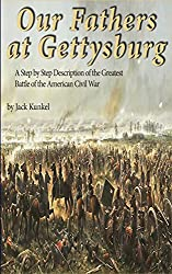 Image: Our Fathers at Gettysburg: A Step by Step Description of the Greatest Battle of the American Civil War | Kindle Edition | by Jack Kunkel (Author). Publisher: Pepper Publishing (July 12, 2017)