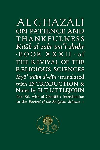 Al-Ghazali, A: Al-Ghazali on Patience and Thankfulness: Book XXXII of the Revival of the Religious Sciences