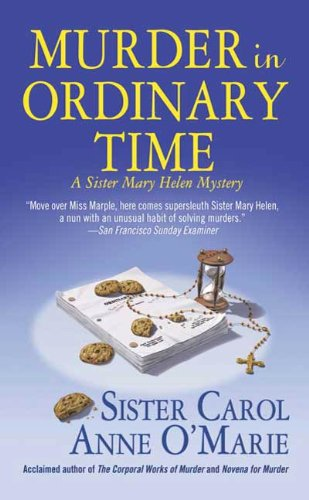 Murder in Ordinary Time: A Sister Mary Helen Mystery (Sister Mary Helen Mysteries Book 4)