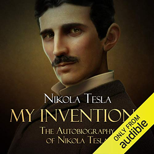 My Inventions: The Autobiography of Nikola Tesla cover art