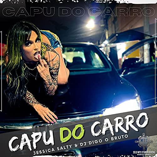 Capu do Carro [Explicit]