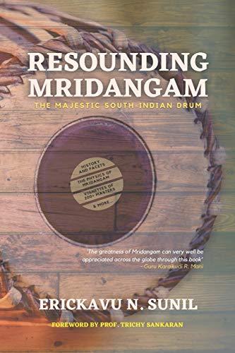 RESOUNDING MRIDANGAM: The Majestic South-Indian Drum