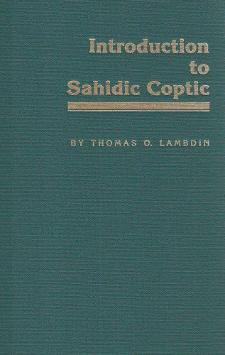 Introduction to Sahidic Coptic: A New Coptic Grammar