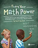 Finding your Math Power: Concepts in Mathematics for Elementary School Teachers