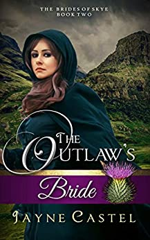 The Outlaw's Bride (The Brides of Skye Book 2) by [Jayne Castel, Tim Burton]