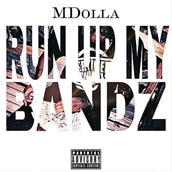 Run Up My Bandz