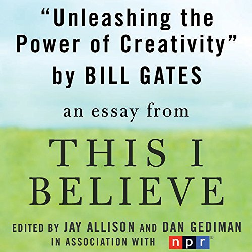 Unleashing The Power Of Creativity Audiobook By Bill Gates  Unleashing The Power Of Creativity Audiobook Cover Art Science And Society Essay also What Is The Thesis Of An Essay  George Washington Essay Paper