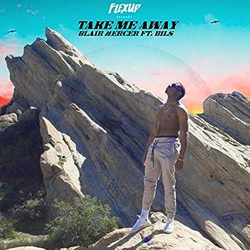 Take Me Away (feat. Bils)