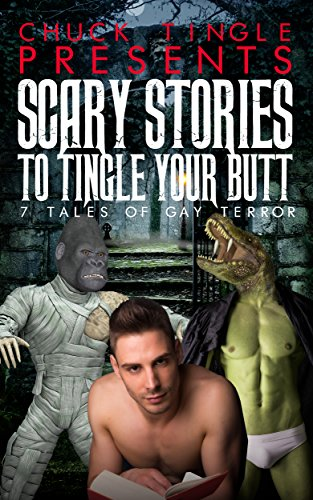 Scary Stories To Tingle Your Butt: 7 Tales Of Gay Terror