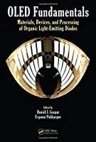 OLED Fundamentals: Materials, Devices, and Processing of Organic Light-Emitting Diodes