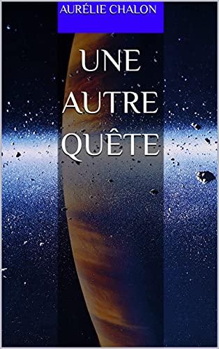Une autre quête (French Edition)