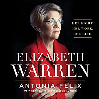 Elizabeth Warren     Her Fight. Her Work. Her Life.              By:                                                                                                                                 Antonia Felix                               Narrated by:                                                                                                                                 Suzie Althens                      Length: 8 hrs and 20 mins     9 ratings     Overall 4.2