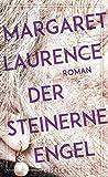 Buchinformationen und Rezensionen zu Der steinerne Engel: Roman von Margaret Laurence