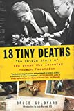 18 Tiny Deaths: The Untold Story of Frances Glessner Lee and the Invention of...