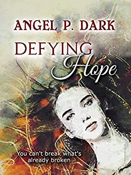 Defying Hope (a gritty paranormal thriller for horror lovers) by [Angel P. Dark]