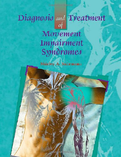 Compare Textbook Prices for Diagnosis and Treatment of Movement Impairment Syndromes 1st Edition ISBN 9780801672057 by Sahrmann PT  PhD  FAPTA, Shirley