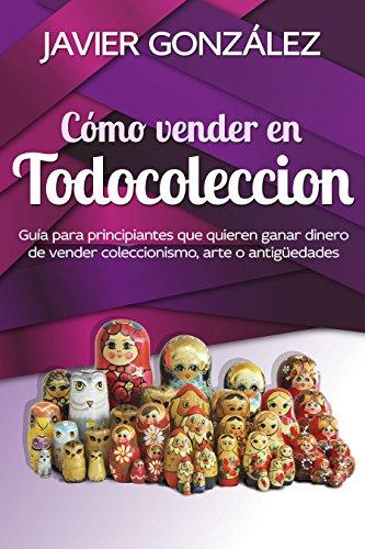 Cómo vender en Todocoleccion: Guía tutorial para principiantes que ...