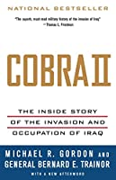Cobra II: The Inside Story of the Invasion and Occupation of Iraq (Vintage)