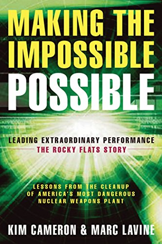 Making the Impossible Possible: Leading Extraordinary Performance -- The Rocky Flats Story