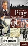 Prag: Literarische Spaziergänge durch die Goldene Stadt