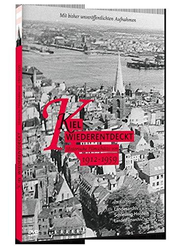 Kiel Wiederentdeckt: Historische Filmschätze von 1912 - 1959