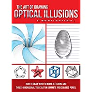 The Art of Drawing Optical Illusions: How to draw mind-bending illusions and three-dimensional trick art in graphite and colored pencil (Art Of...techniques)