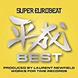 SUPER EUROBEAT HEISEI(平成) BEST ~PRODUCED BY LAURENT NEWFIELD WORKS FOR TIME RECORDS~