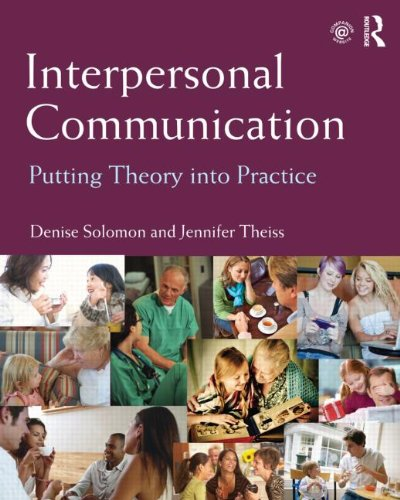 Compare Textbook Prices for Interpersonal Communication: Putting Theory into Practice 1 Edition ISBN 9780415807524 by Solomon, Denise,Theiss, Jennifer