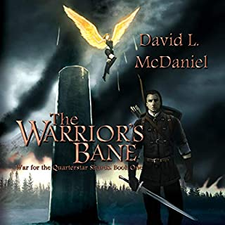 The Warrior's Bane     War for the Quarterstar Shards, Book 1              By:                                                                                                                                 David L. McDaniel                               Narrated by:                                                                                                                                 Marlin May                      Length: 13 hrs and 45 mins     Not rated yet     Overall 0.0