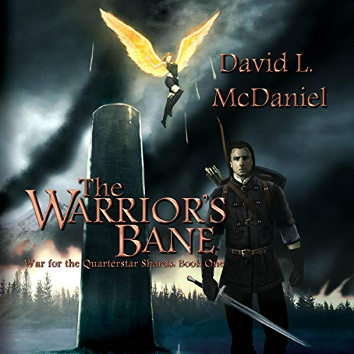 The Warrior's Bane     War for the Quarterstar Shards, Book 1              By:                                                                                                                                 David L. McDaniel                               Narrated by:                                                                                                                                 Marlin May                      Length: 13 hrs and 45 mins     1 rating     Overall 5.0